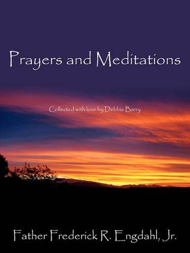 Prayers and Meditations: Collected with Love by Debbie Barry (Paperback)