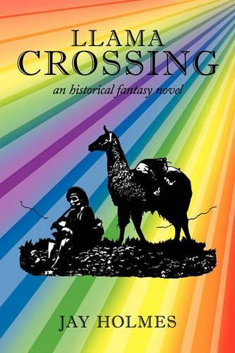 Llama Crossing: An Historical Fantasy Novel (Paperback)