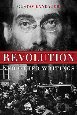 Revolution And Other Writings: A Political Reader (Paperback)