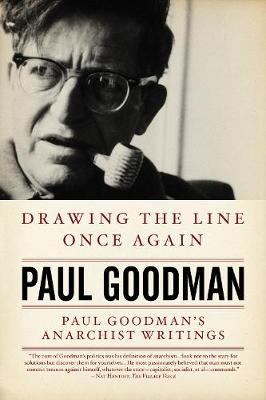 Drawing The Line Once Again: Paul Goodman's Anarchist Writings (Paperback)