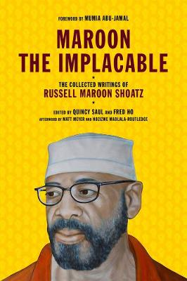 Maroon The Implacable: The Collected Writings of Russell Maroon Shoatz (Paperback)