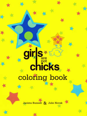 Girls Are Not Chicks Coloring Book (Paperback)