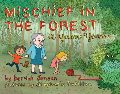Mischief In The Forest: A Yarn Yarn (Paperback)