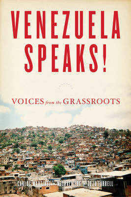 Venezuela Speaks!: VOICES FROM THE GRASSROOTS (Paperback)