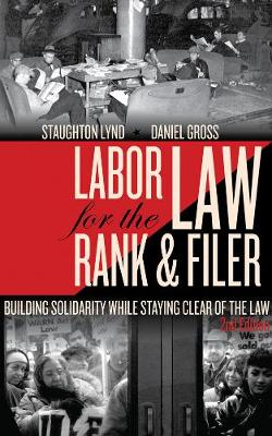 Labor Law For The Rank And Filer, Second Edition: While Staying Clear (Paperback)