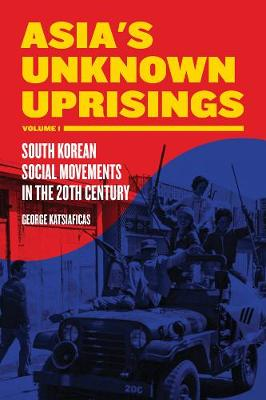 Asia's Unknown Uprising Volume 1: South Korean Social Movements in the 20th Century (Paperback)