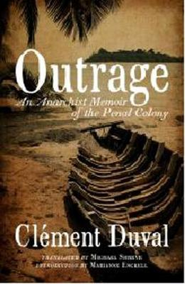Outrage: An Anarchist Memoir of the Penal Colony (Paperback)
