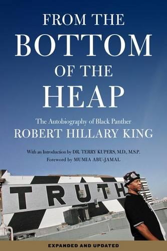 From The Bottom Of The Heap: The Autobiography of Black Panther Robert Hillary King (Paperback)