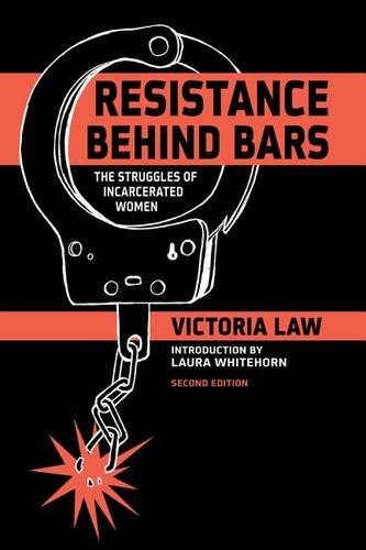 Resistance Behind Bars: The Struggles Of Incarcerated Women (Paperback)