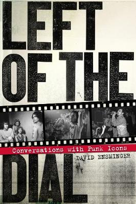 Left Of The Dial: Conversations with Punk Icons (Paperback)