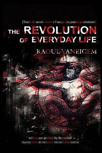 The Revolution Of Everyday Life (Paperback)