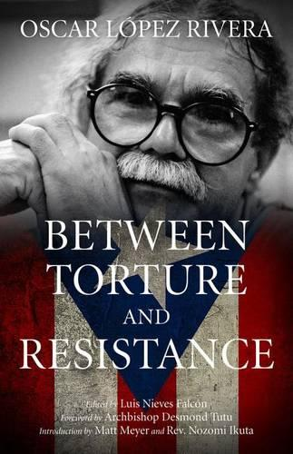 Between Torture And Resistance (Paperback)