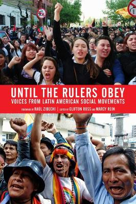 Until The Rulers Obey: Voices from Latin American Social Movements (Paperback)