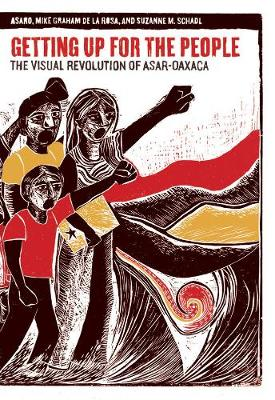 Getting Up For The People: The Visual Revolution of ASAR-Oaxaca (Paperback)