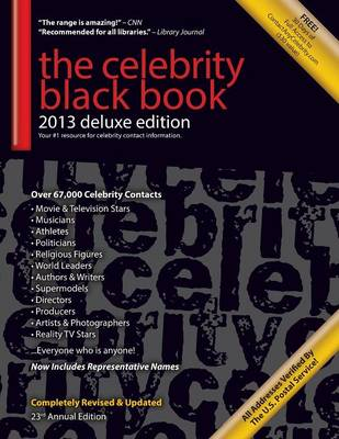 The Celebrity Black Book 2013: 67,000+ Accurate Celebrity Addresses for Fans & Autograph Collecting, Nonprofits & Fundraising, Advertising & Marketing, Publicity & Public Relations, and More! (Paperback)