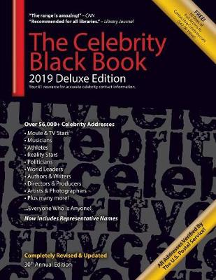 The Celebrity Black Book 2019 (Deluxe Edition): Over 56,000+ Verified Celebrity Addresses for Autographs & Memorabilia, Nonprofit Fundraising, Celebrity Endorsements, Free Publicity, PR/Public Relations, Small Business Sales/Marketing & More! - Celebrity Black Book 2019 (Paperback)