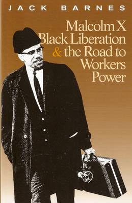 Malcolm X, Black Liberation, and the Road to Workers Power (Paperback)