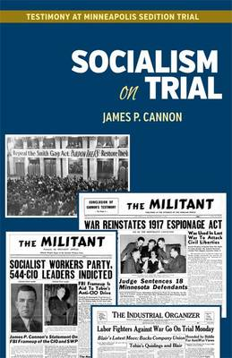 Socialism on Trial: Testimony in Minneapolis Sedition Trial (Paperback)