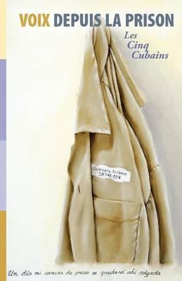 Voix depuis La Prison: Les Cinq Cubains (Paperback)