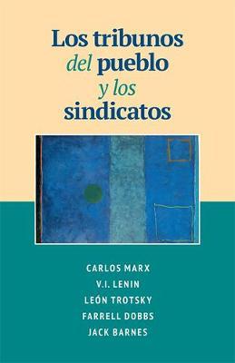 Los Tribunos del pueblo y los sindicatos (Paperback)