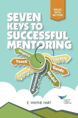 Seven Keys to Successful Mentoring - J-B CCL (Center for Creative Leadership) (Paperback)