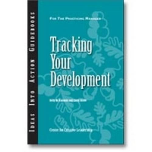 Tracking Your Development - J-B CCL (Center for Creative Leadership) (Paperback)
