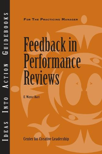 Feedback in Performance Reviews - J-B CCL (Center for Creative Leadership) (Paperback)