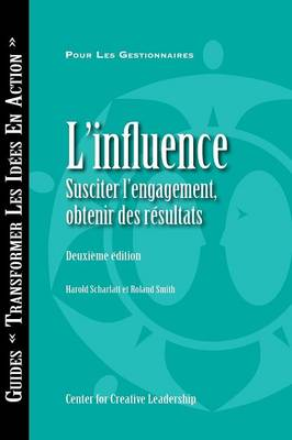 Influence: Gaining Commitment Getting Results 2e (French for Canada) (Paperback)