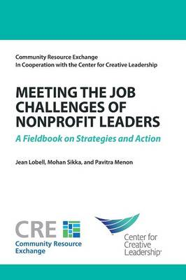 Meeting the Job Challenges of Nonprofit Leaders: A Fieldbook on Strategies and Action (Paperback)