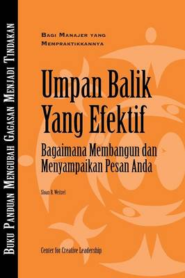 Feedback That Works: How to Build and Deliver Your Message (Bahasa Indonesian) (Paperback)
