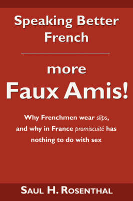 Speaking Better French: More Faux Amis! (Paperback)