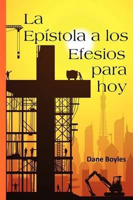 La Epistola a Los Efesios Para Hoy (Paperback)