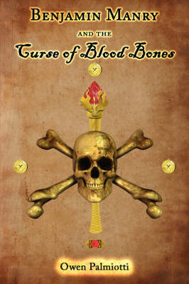 Benjamin Manry and the Curse of Blood Bones (Paperback)