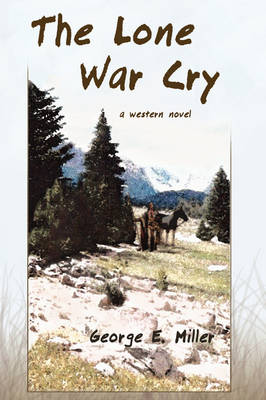 The Lone War Cry: A Western Novel (Hardback)