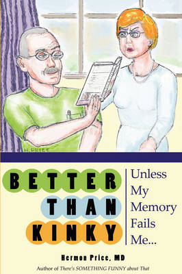 Better Than Kinky: Unless My Memory Fails Me (Paperback)