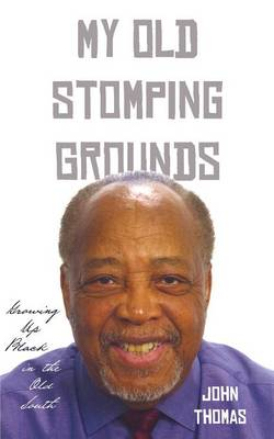My Old Stomping Grounds: Growing Up Black in the Old South (Paperback)