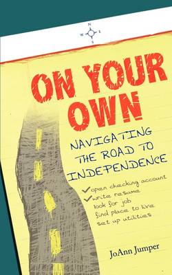 On Your Own: Navigating the Road to Independence (Paperback)