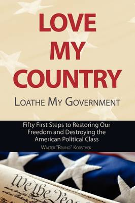 Love My Country, Loathe My Government (Paperback)