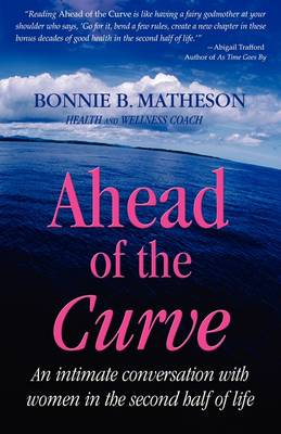 Ahead of the Curve: An Intimate Conversation with Women in the Second Half of Life (Paperback)