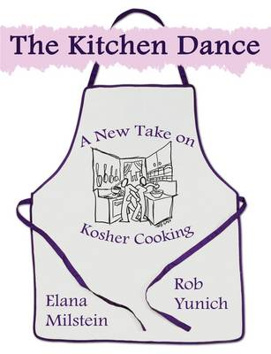The Kitchen Dance: A New Take on Kosher Cooking (Paperback)