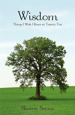Wisdom: Things I Wish I Knew at Twenty-Two (Paperback)
