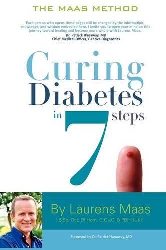 Curing Diabetes in 7 Steps: Take Control Of, and Reverse Your Type Two Diabetes Using Functional Medicine, Naturally (Paperback)