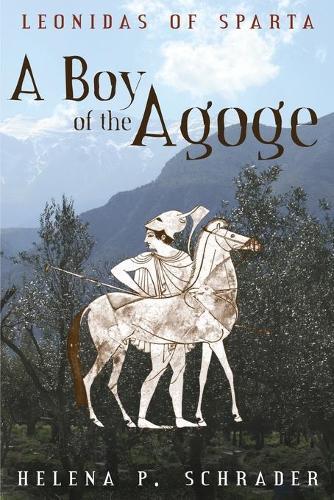 A Boy of the Agoge - Leonidas of Sparta 1 (Paperback)