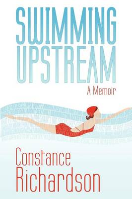 Swimming Upstream: A Memoir (Paperback)