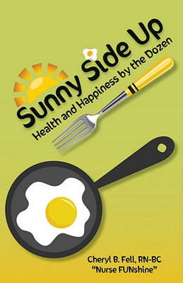 Sunny Side Up: Health and Happiness by the Dozen (Paperback)