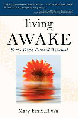 Living Awake: Forty Days Toward Renewal (Paperback)