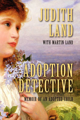 Adoption Detective: Memoir of an Adopted Child (Paperback)