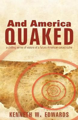 And America Quaked: A Chilling Series of Visions of a Future American Catastrophe (Paperback)