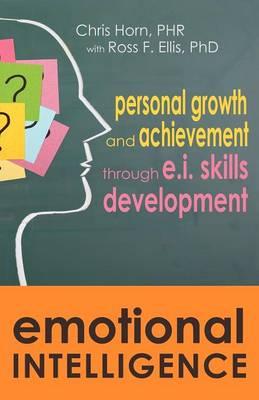 Emotional Intelligence: Personal Growth and Achievement Through E.I. Skills Development (Paperback)