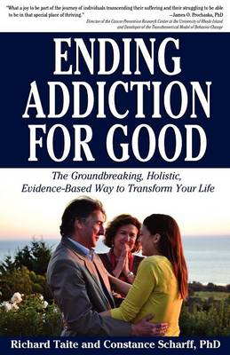 Ending Addiction for Good: The Groundbreaking, Holistic, Evidence-Based Way to Transform Your Life (Paperback)